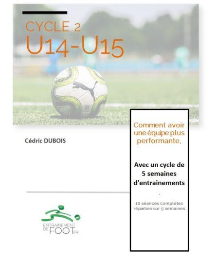 Livre d'entrainement de foot pour les U14 - U15 : cycle de 5 semaines