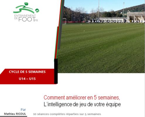 programme d'entrainement de foot pour les u14-u15 sur l'intelligence de jeu