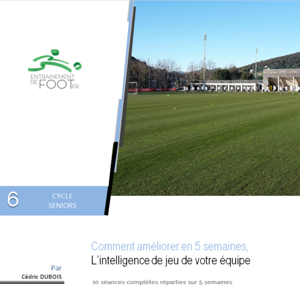 Cycle général d'entrainement de foot seniors pour améliorer intelligence de jeu