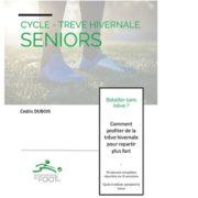 Comment gérer la trêve en seniors avec ou sans ballon ? Nouveau guide + promo