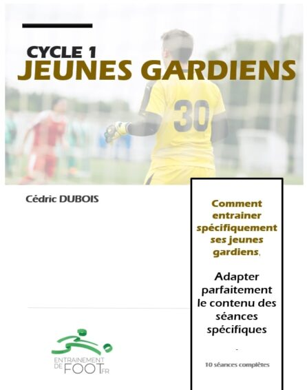 Programme d'entrainement spécifique pour les jeunes gardiens