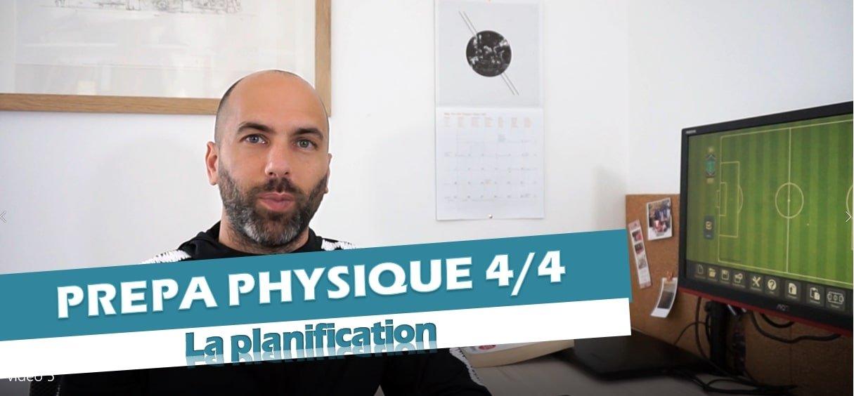 Vidéo préparation physique 4 : comment planifier la préparation physique