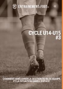 Livre d'entrainement de foot pour les U14 - U15 : comment améliorer la gestion du bloc équipe et la situation dans l'espace