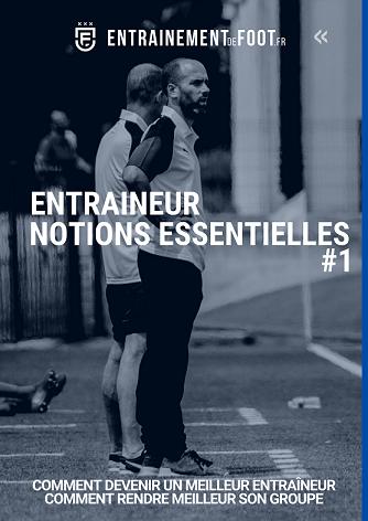 Comment devenir un meilleur entraineur de foot - Notions Essentielles- Le Livre