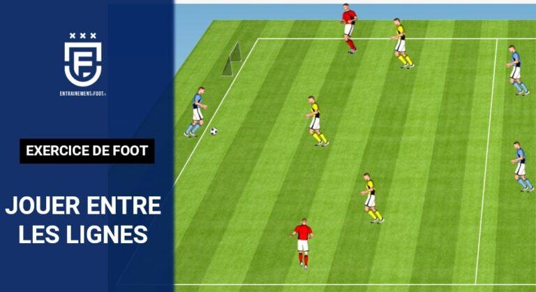 Comment jouer entre les lignes exercice de foot